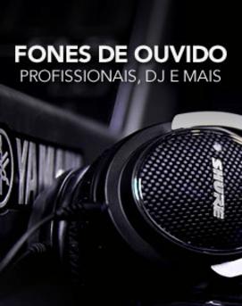 Fones de ouvido profissionais, DJs e mais