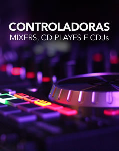Controladoras ,mixers ,cd players e CDJs